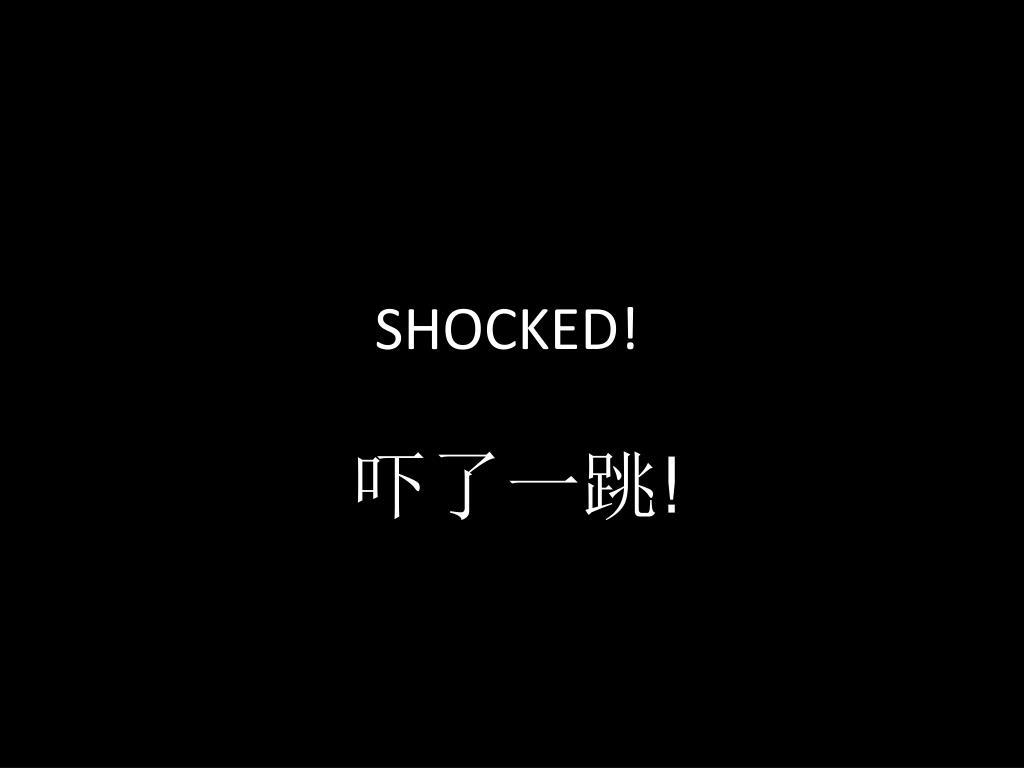 SHOCKED!