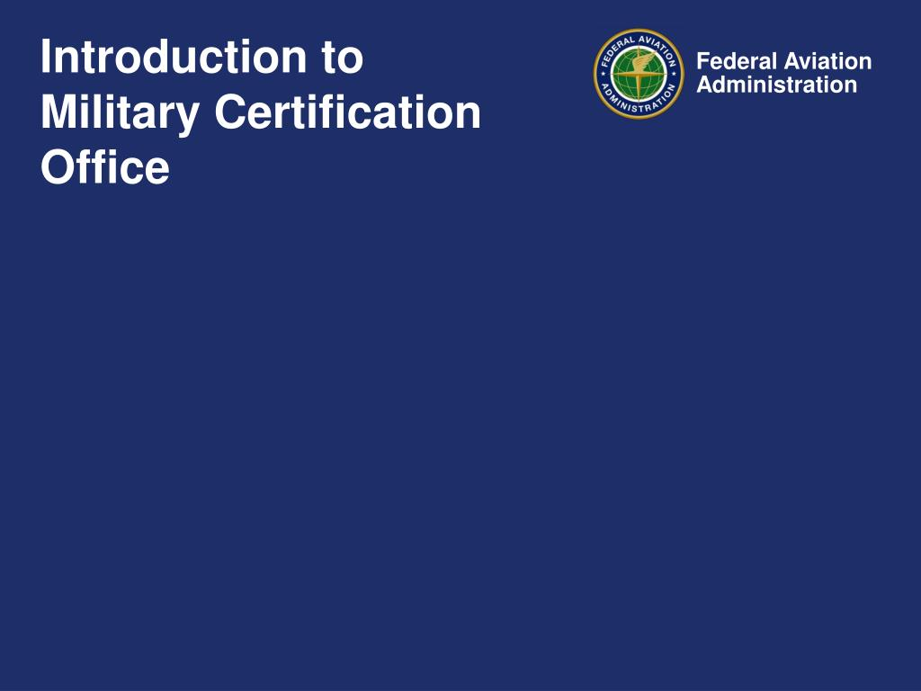 Introduction to Military Certification Office