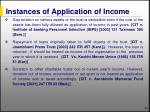 instances of application of income63