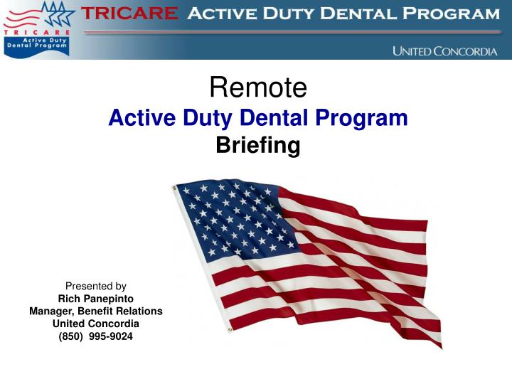 Remote active duty dental program briefing