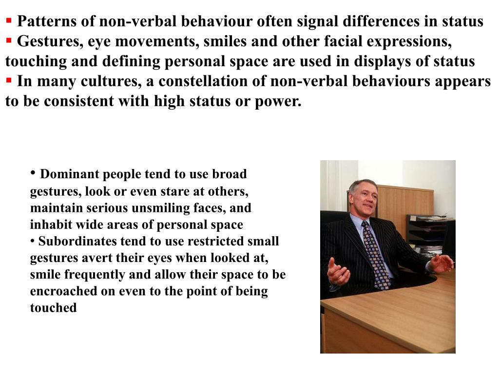 Patterns of non-verbal behaviour often signal differences in status