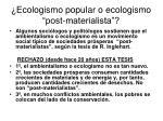 ecologismo popular o ecologismo post materialista