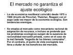 el mercado no garantiza el ajuste ecol gico