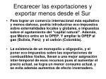 encarecer las exportaciones y exportar menos desde el sur