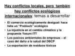 hay conflictos locales pero tambi n hay conflictos ecol gicos internacionales temas a desarrollar