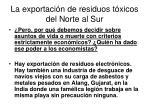 la exportaci n de residuos t xicos del norte al sur