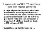 la propuesta yasun itt un modelo para otros lugares del mundo