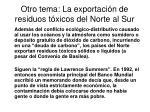 otro tema la exportaci n de residuos t xicos del norte al sur