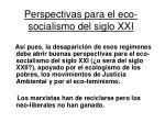 perspectivas para el eco socialismo del siglo xxi