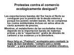 protestas contra el comercio ecol gicamente desigual