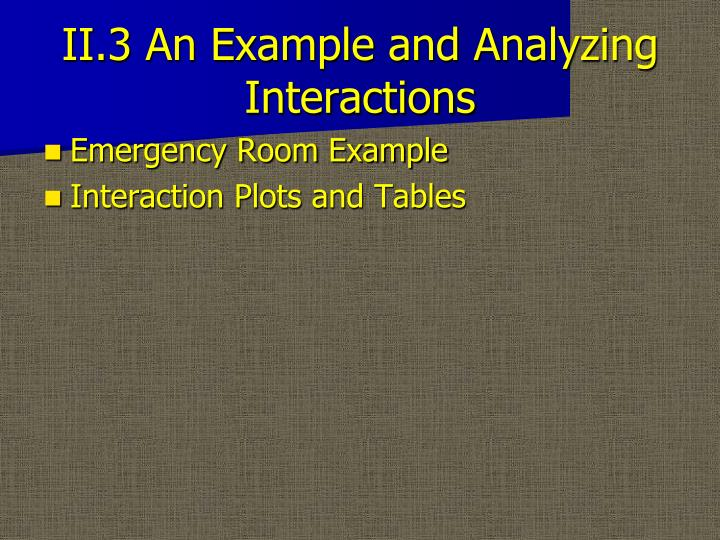 Ii 3 an example and analyzing interactions