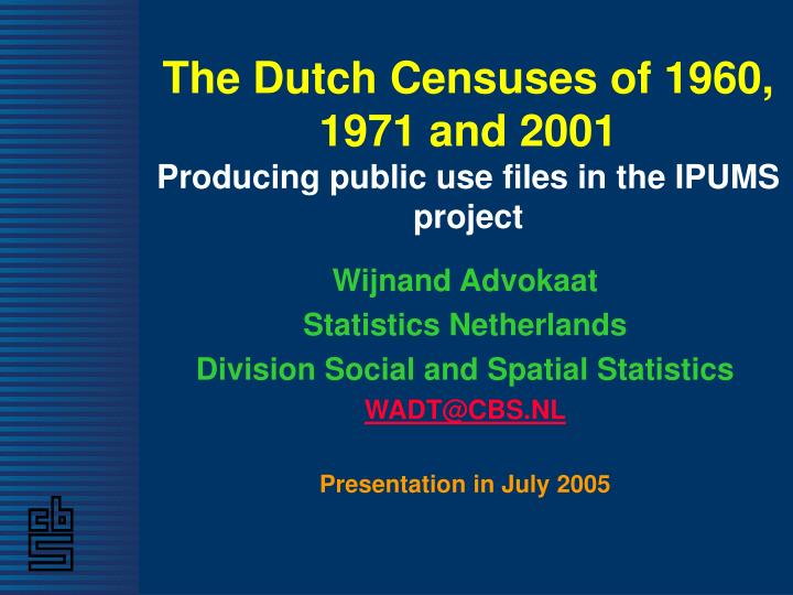 the dutch censuses of 1960 1971 and 2001 producing public use files in the ipums project n.