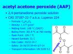 acetyl acetone peroxide aap