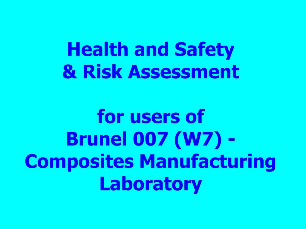 health and safety risk assessment for users of brunel 007 w7 composites manufacturing laboratory l.