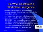 so what constitutes a workplace emergency