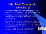 who must comply with 1910 38 a