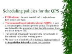 scheduling policies for the qps