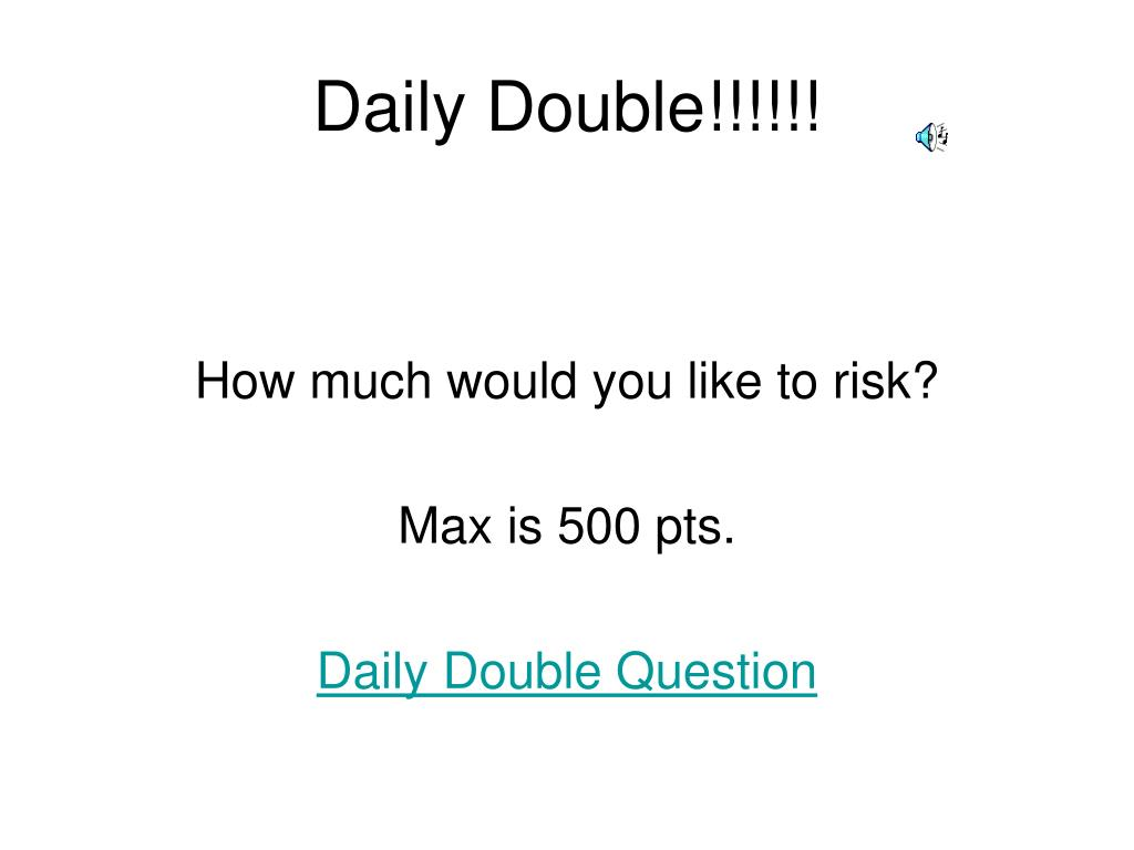 Daily Double!!!!!!