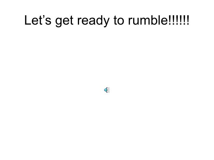 Let s get ready to rumble