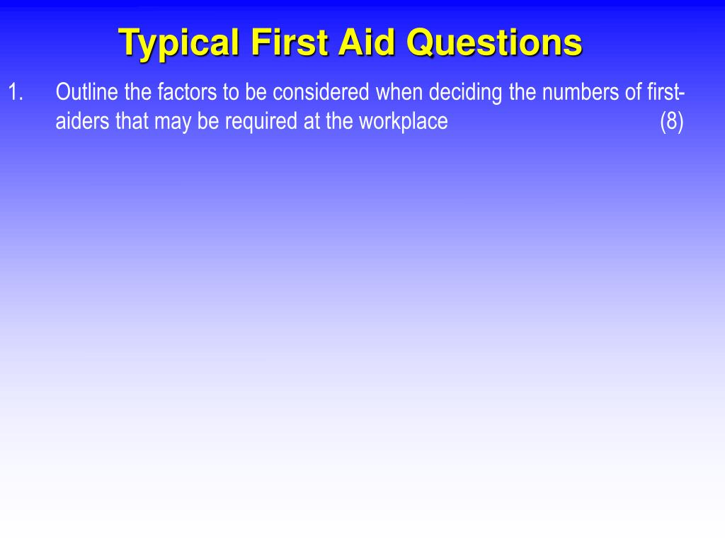 Typical First Aid Questions