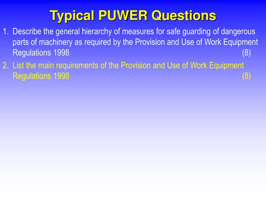 Typical PUWER Questions