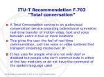 itu t recommendation f 703 total conversation