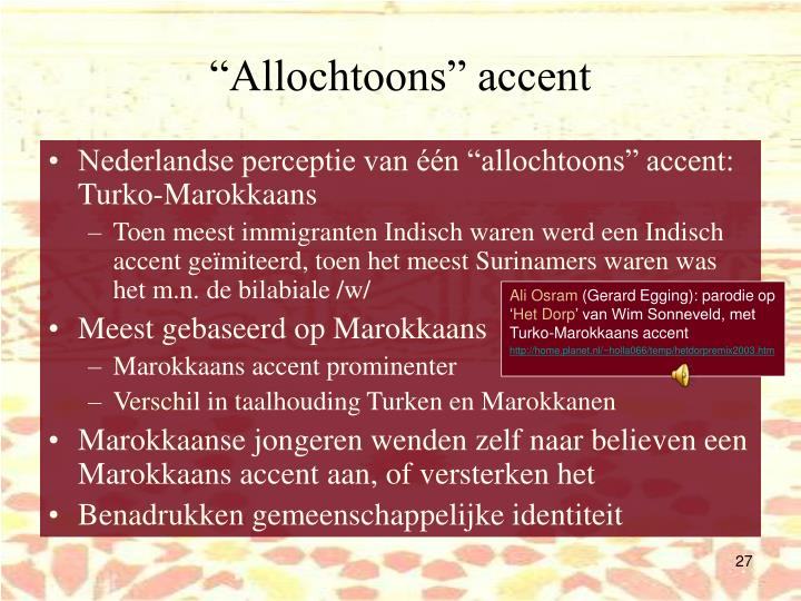 """""""Allochtoons"""" accent"""