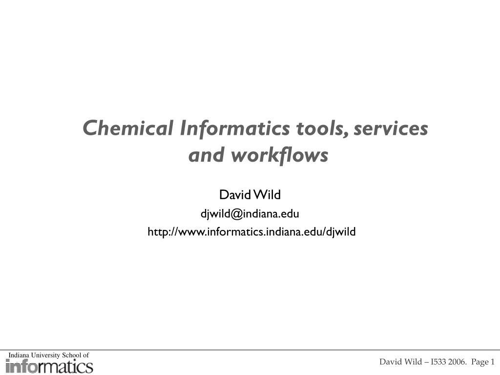 david wild djwild@indiana edu http www informatics indiana edu djwild