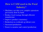 how is cam used in the food industry