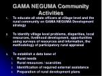 gama neguma community activities
