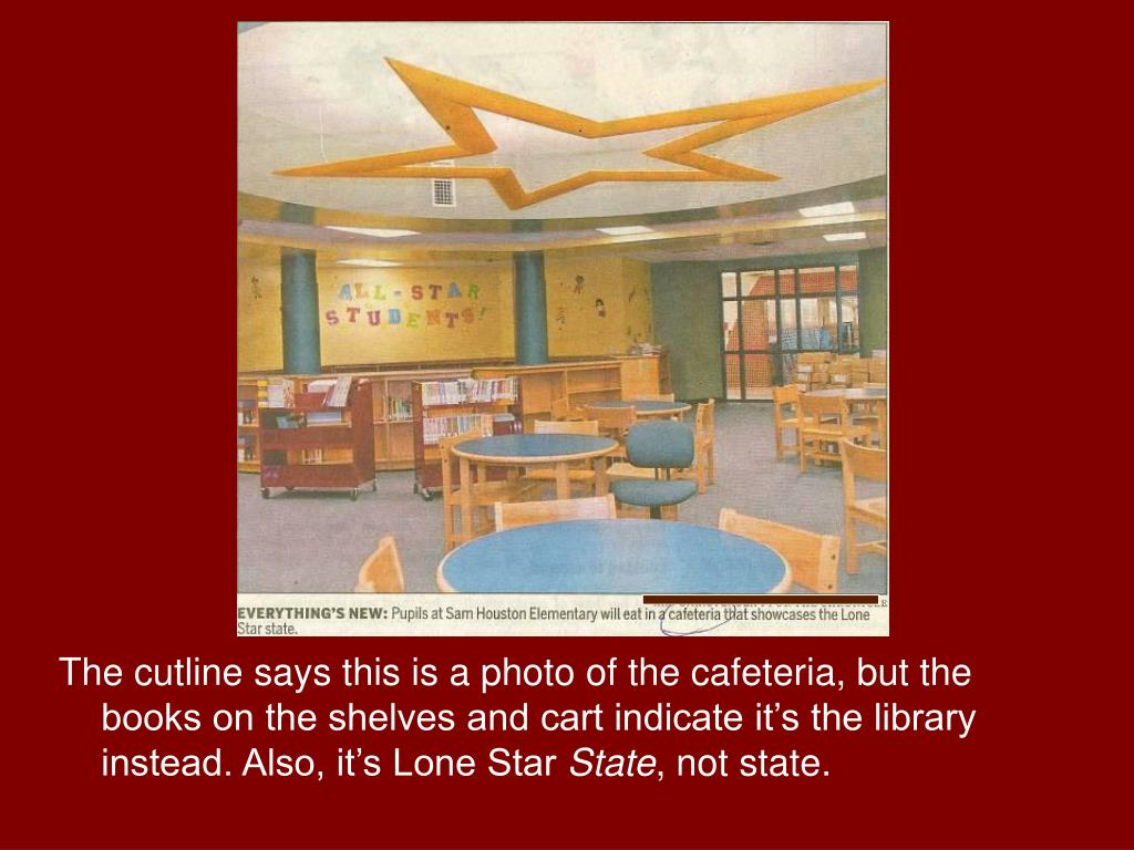 The cutline says this is a photo of the cafeteria, but the books on the shelves and cart indicate it's the library instead. Also, it's Lone Star