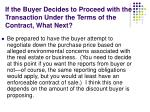 if the buyer decides to proceed with the transaction under the terms of the contract what next