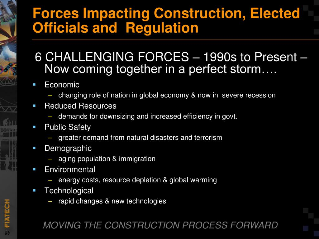 Forces Impacting Construction, Elected Officials and  Regulation