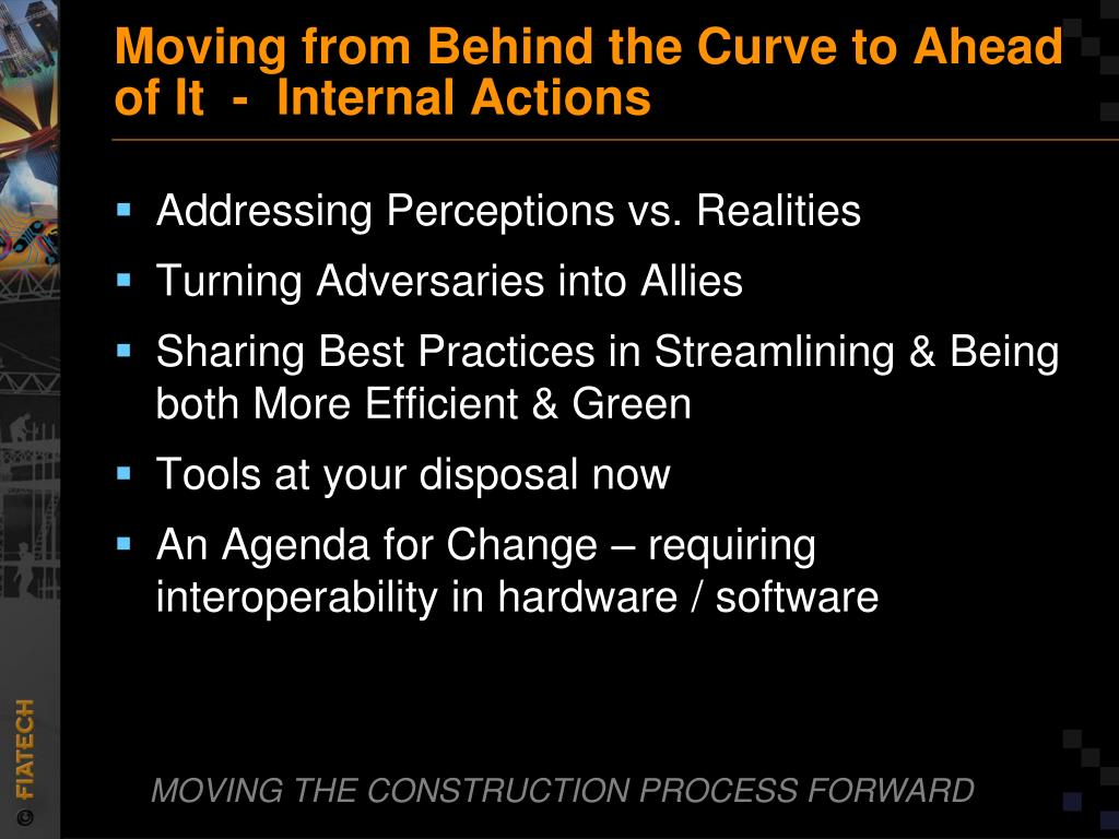 Moving from Behind the Curve to Ahead of It  -  Internal Actions