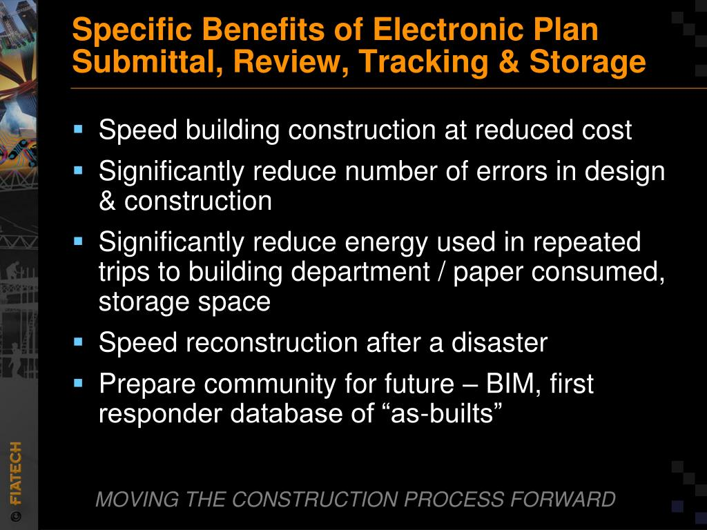Specific Benefits of Electronic Plan Submittal, Review, Tracking & Storage