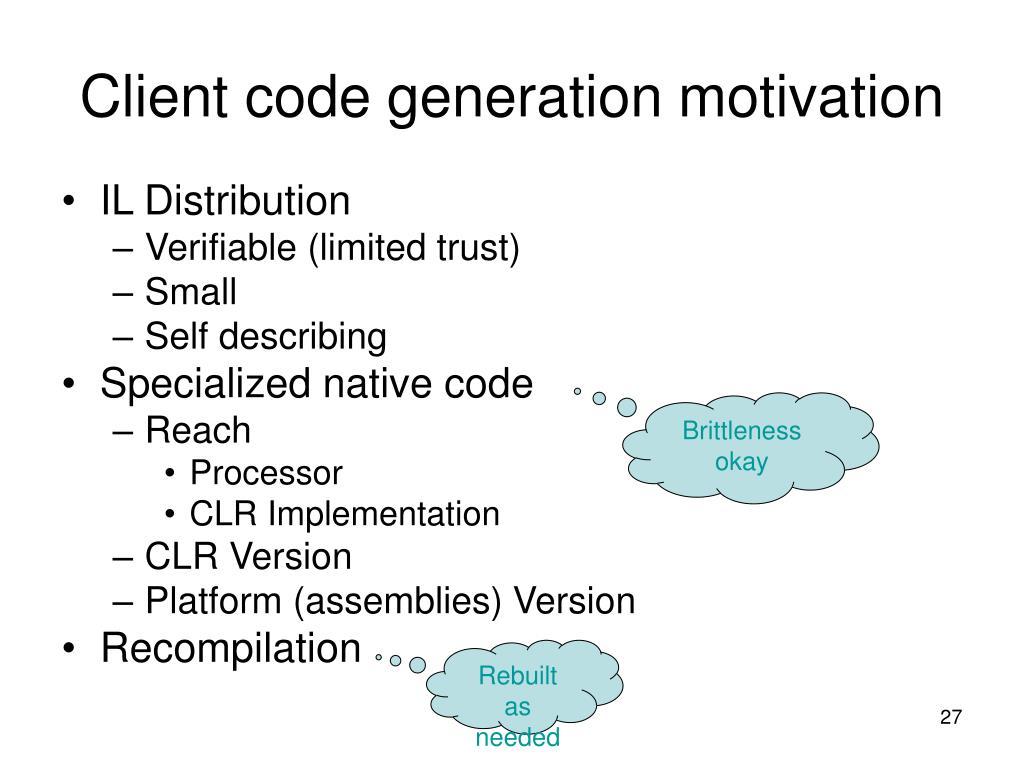 Client code generation motivation
