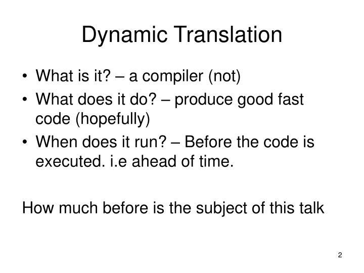 Dynamic translation