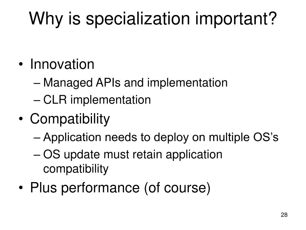 Why is specialization important?