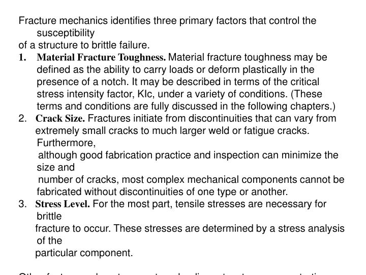 Fracture mechanics identifies three primary factors that control the susceptibility