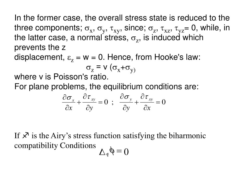 In the former case, the overall stress state is reduced to the three components;