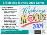 sr making movies 2009 comp