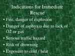 indications for immediate rescue