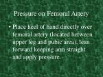 pressure on femoral artery