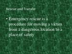 rescue and transfer
