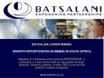 batsalani junior mining growth opportunities in mining in south africa