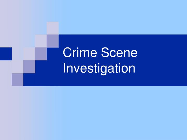 crime scene investigation n.