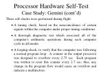 processor hardware self test case study gemini cont d