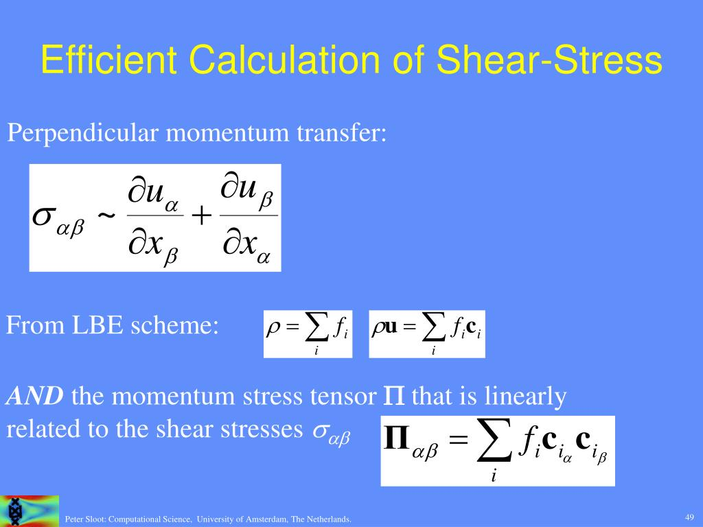 Efficient Calculation of Shear-Stress