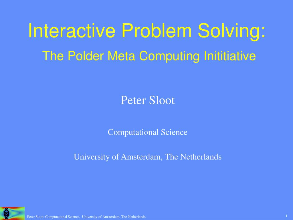 interactive problem solving the polder meta computing inititiative l.