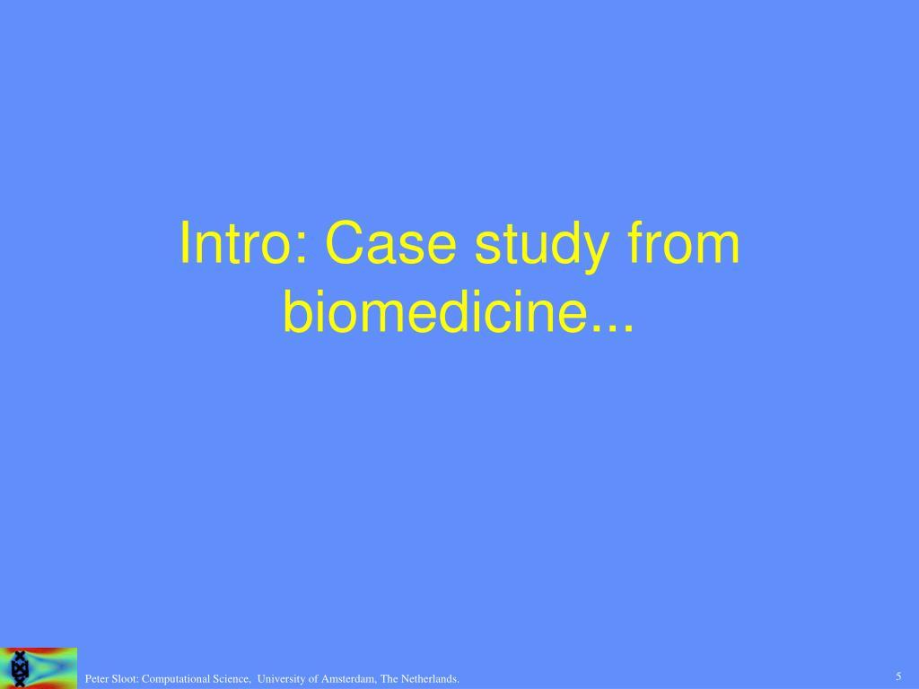 Intro: Case study from biomedicine...